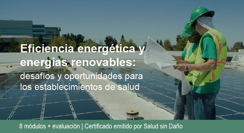 Eficiencia energética y energías renovables, desafíos y oportunidades para los establecimientos de salud